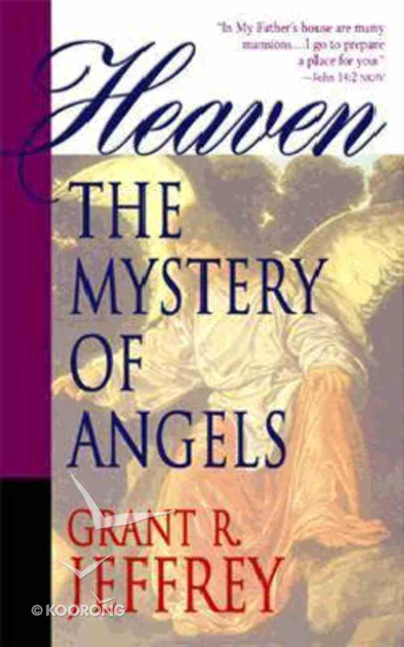 Heaven the Mystery of Angels Mass Market