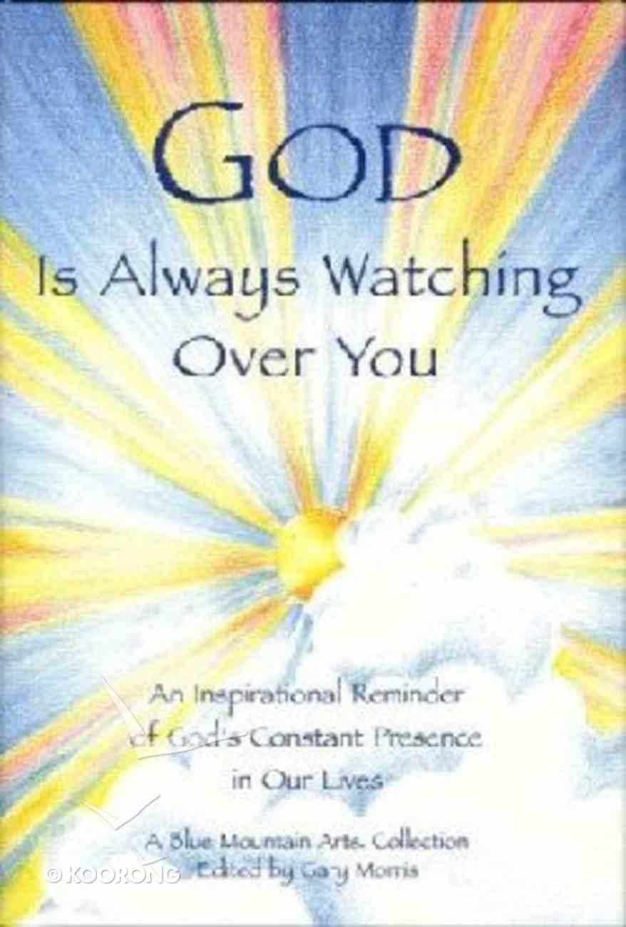God is Always Watching Over You Hardback