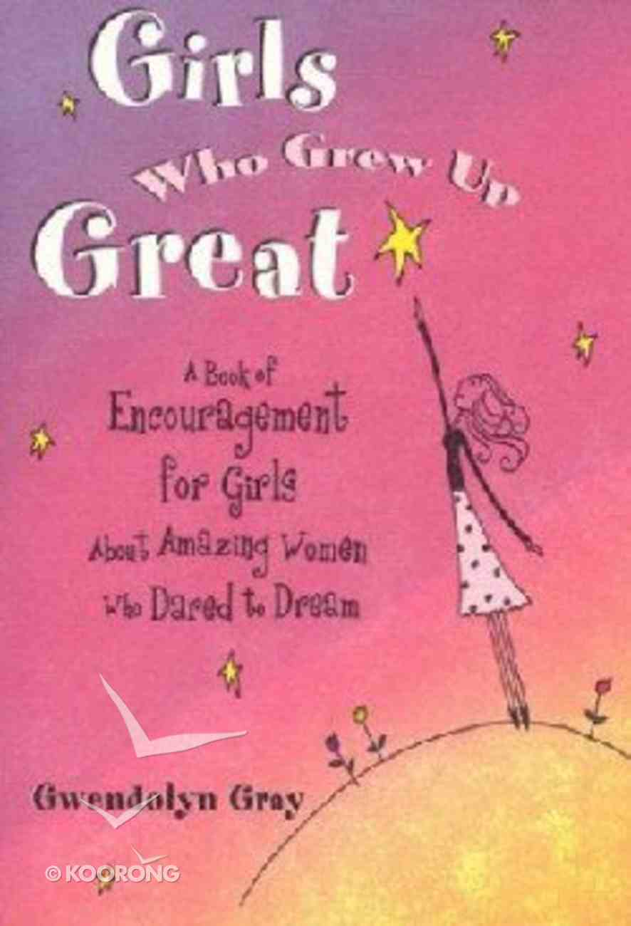Girls Who Grew Up Great Paperback