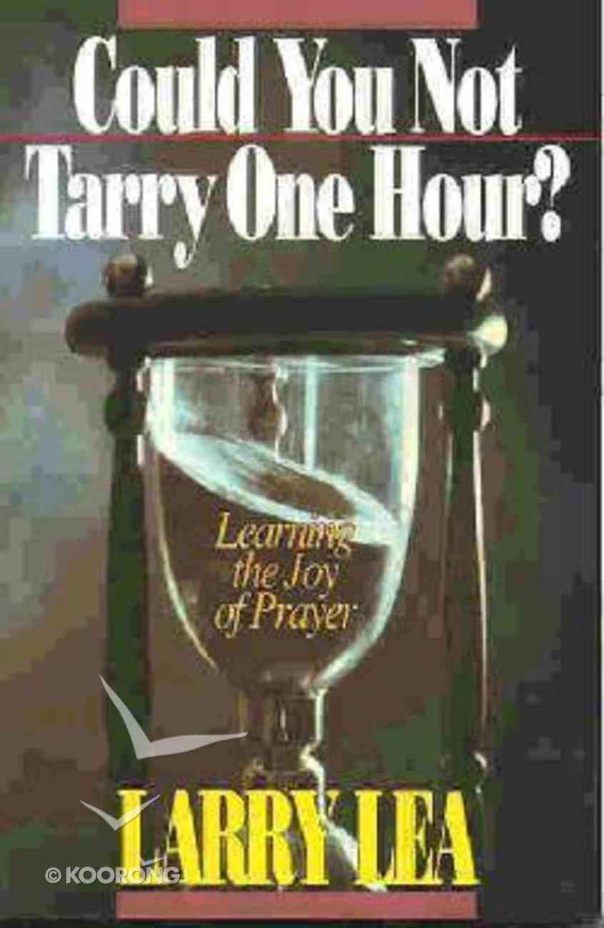 Could You Not Tarry One Hour Paperback