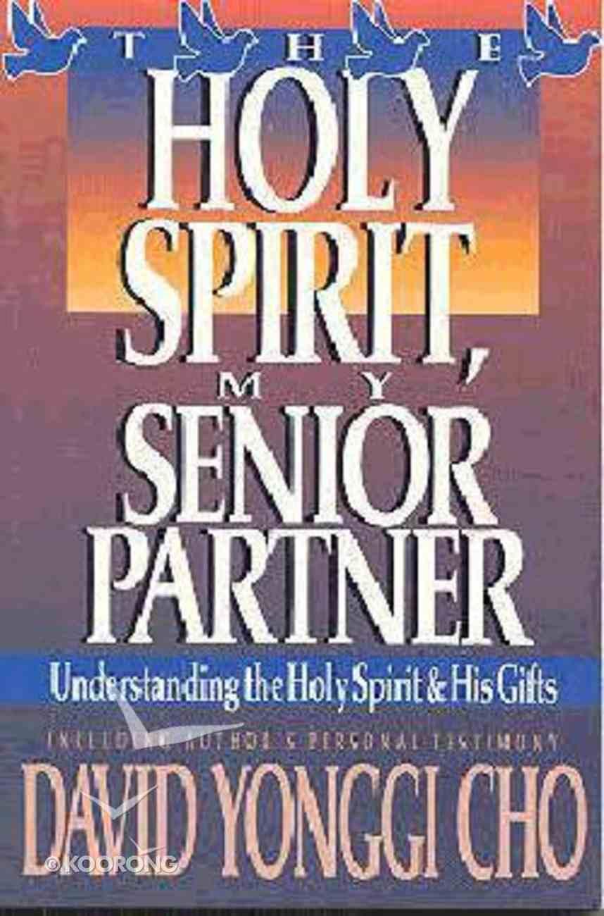 The Holy Spirit, My Senior Partner Paperback