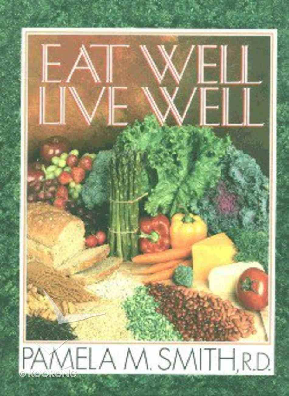 Eat Well Live Well Hardback