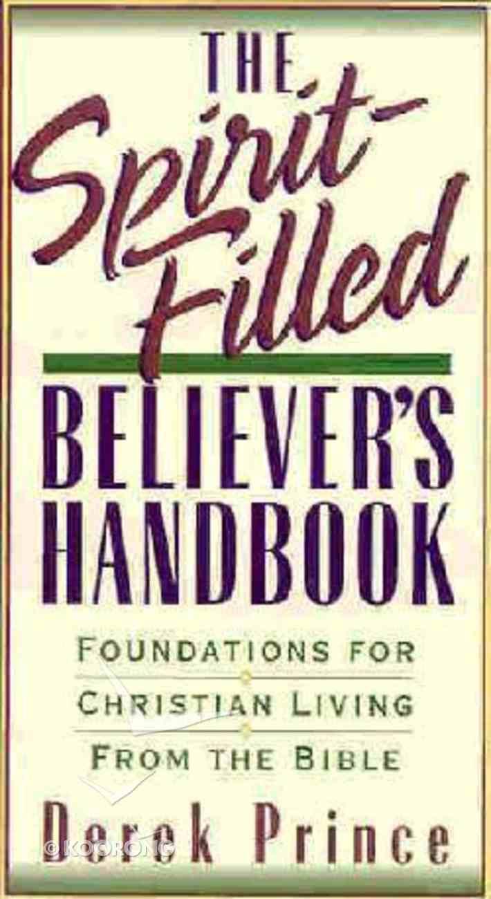 The Spirit-Filled Believer's Handbook Hardback