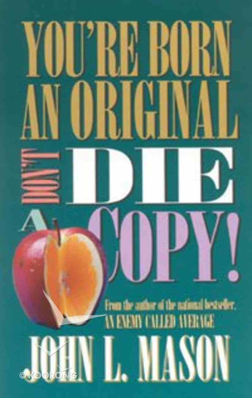 You're Born An Original, Don't Die a Copy Paperback