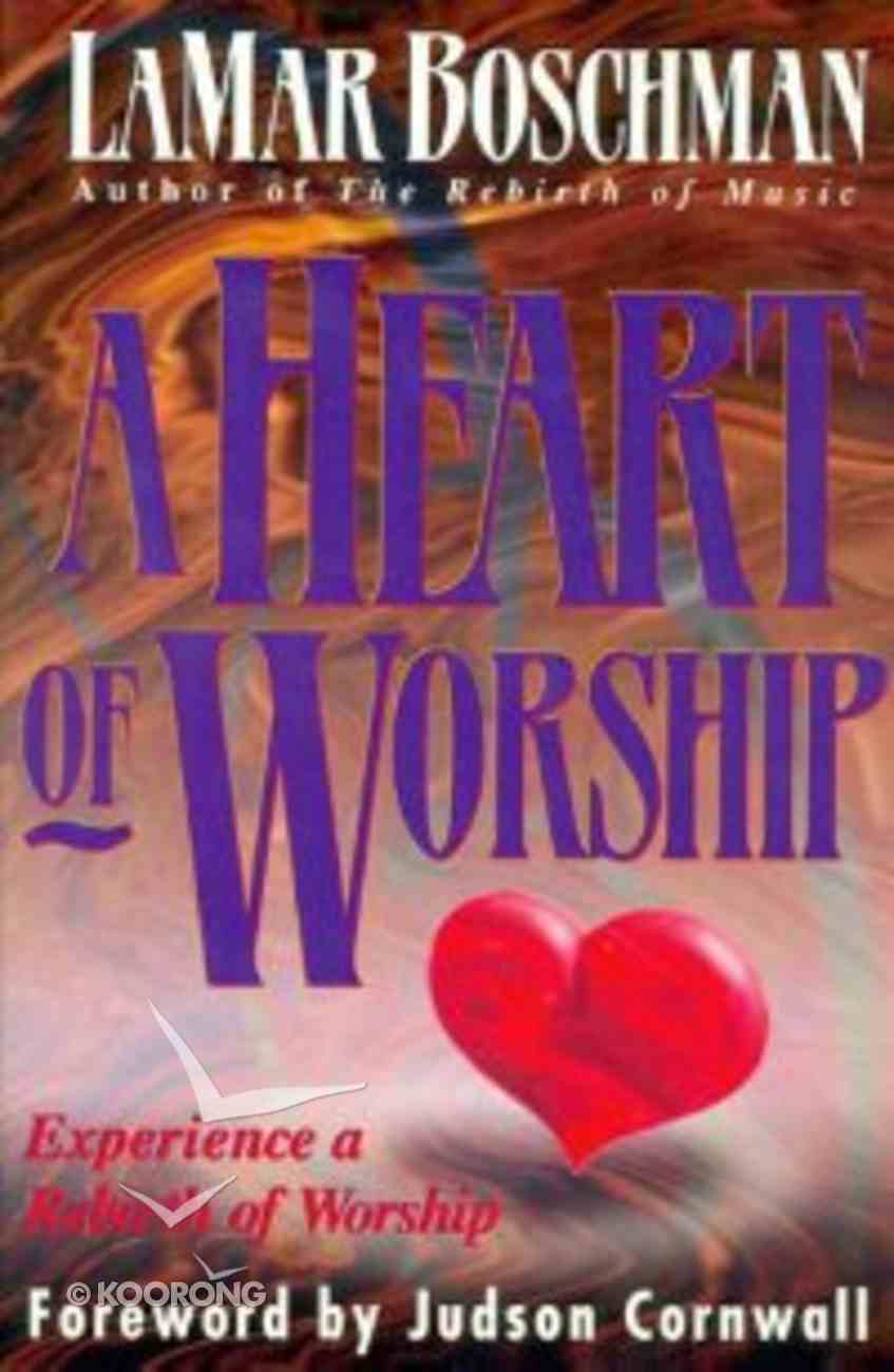 A Heart of Worship Paperback
