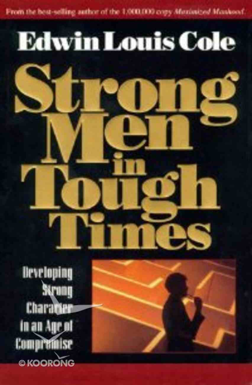 Strong Men in Tough Times Paperback