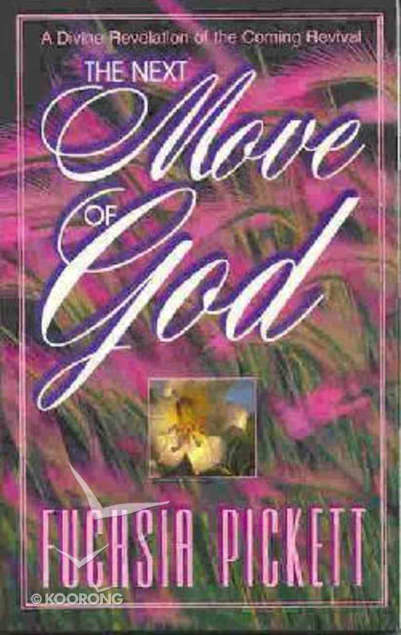 The Next Move of God Paperback