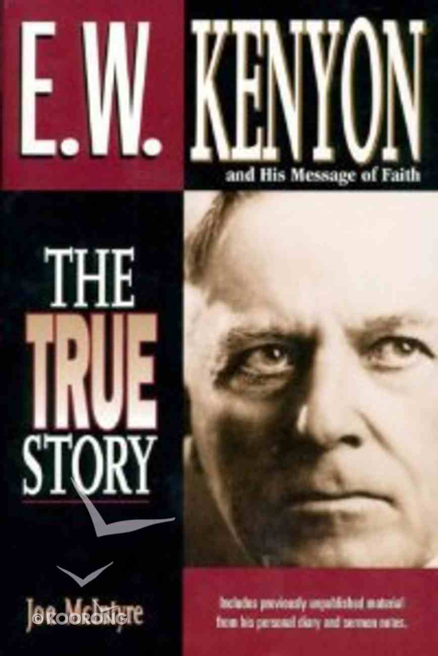 W Kenyon and His Message of Faith Paperback