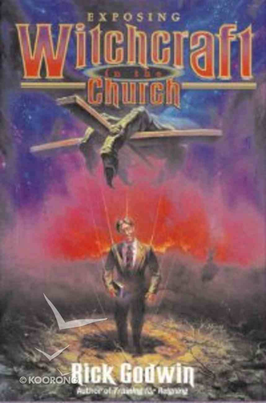 Exposing Witchcraft in the Church Paperback