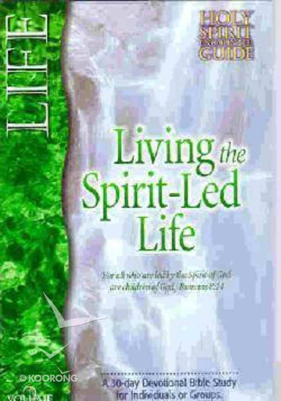 Life Living the Spirit Led Life (#02 in Holy Spirit Encounter Guide Series) Paperback