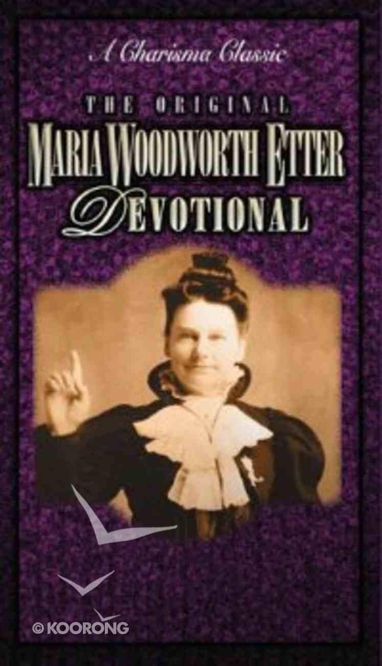 The Original Maria Woodworth-Etter Devotional Mass Market