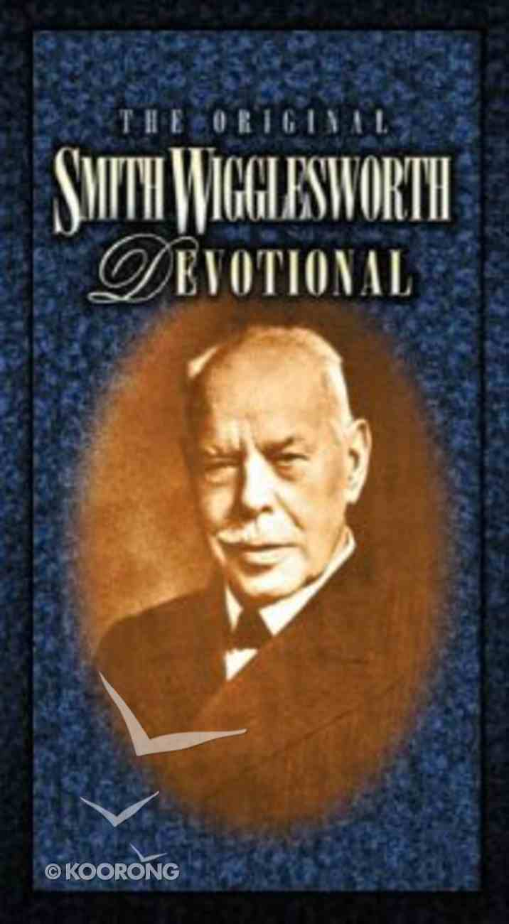 Original Smith Wigglesworth Devotional Paperback
