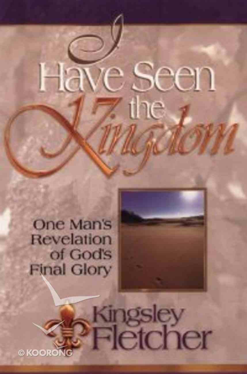I Have Seen the Kingdom Paperback