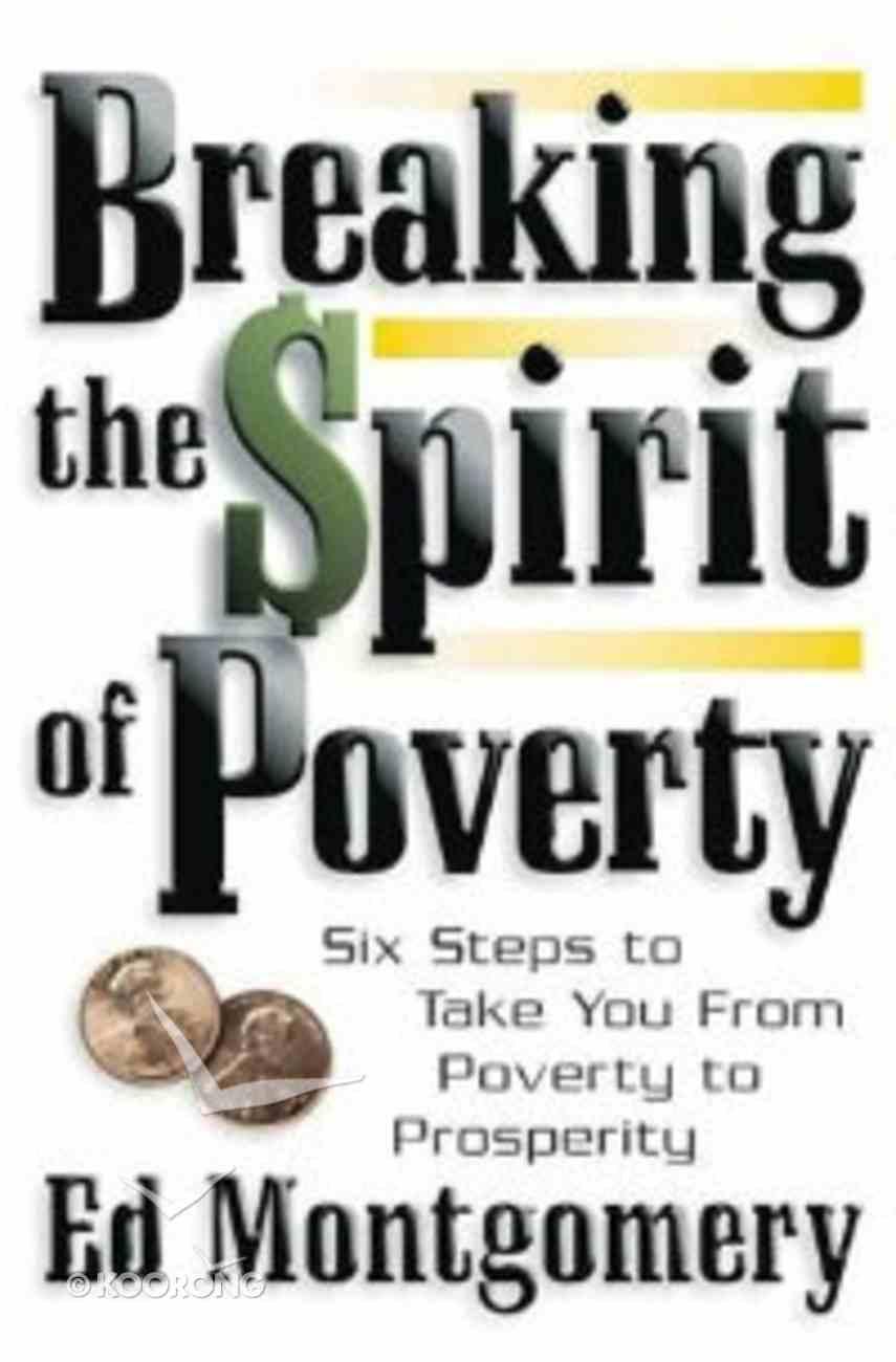 Breaking the Spirit of Poverty Paperback