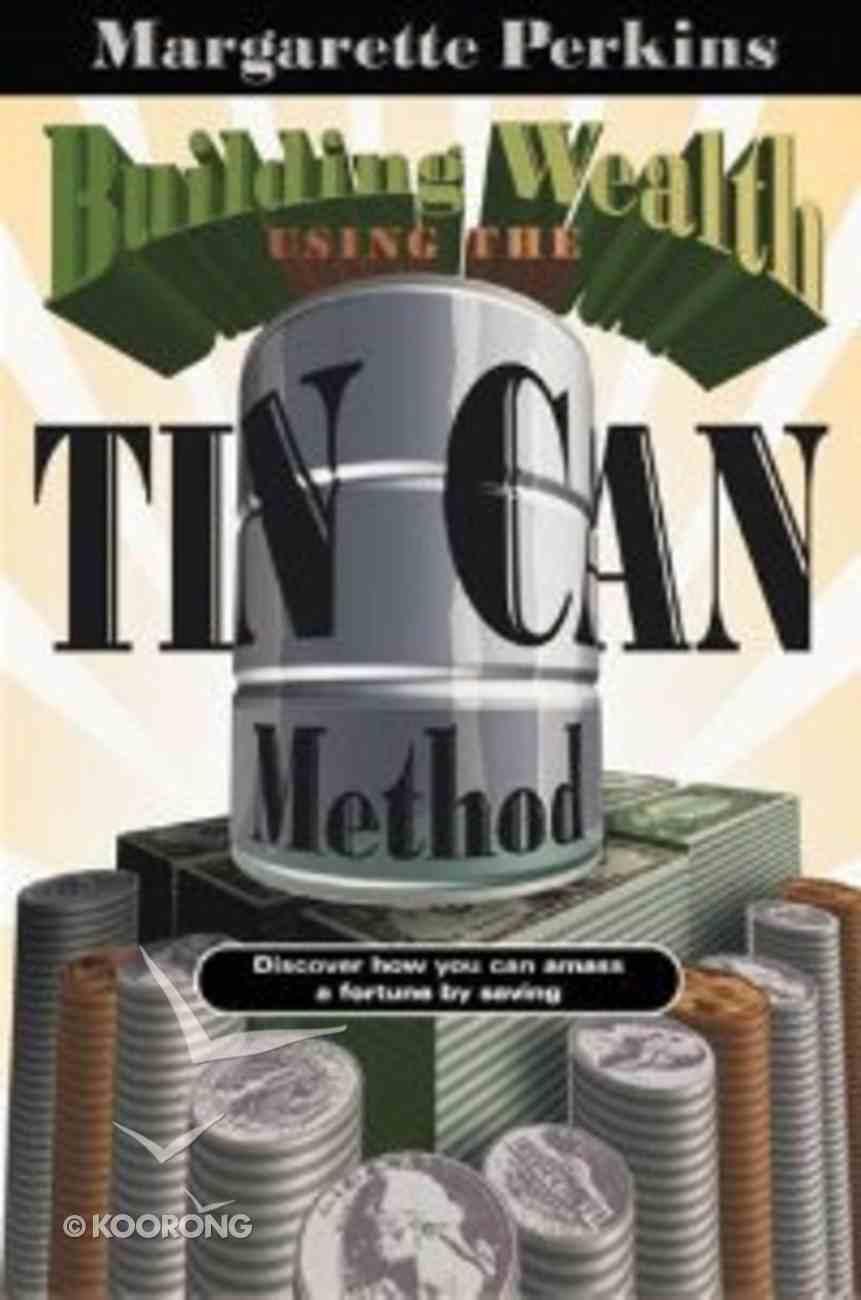 Building Wealth Using the Tin Can Method Hardback
