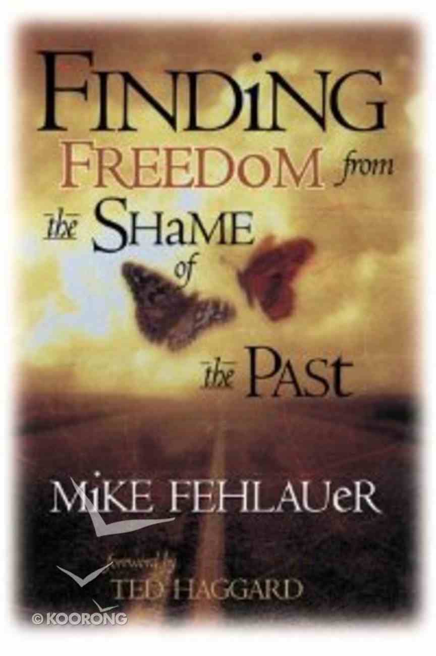 Freedom From the Shame of the Past Paperback