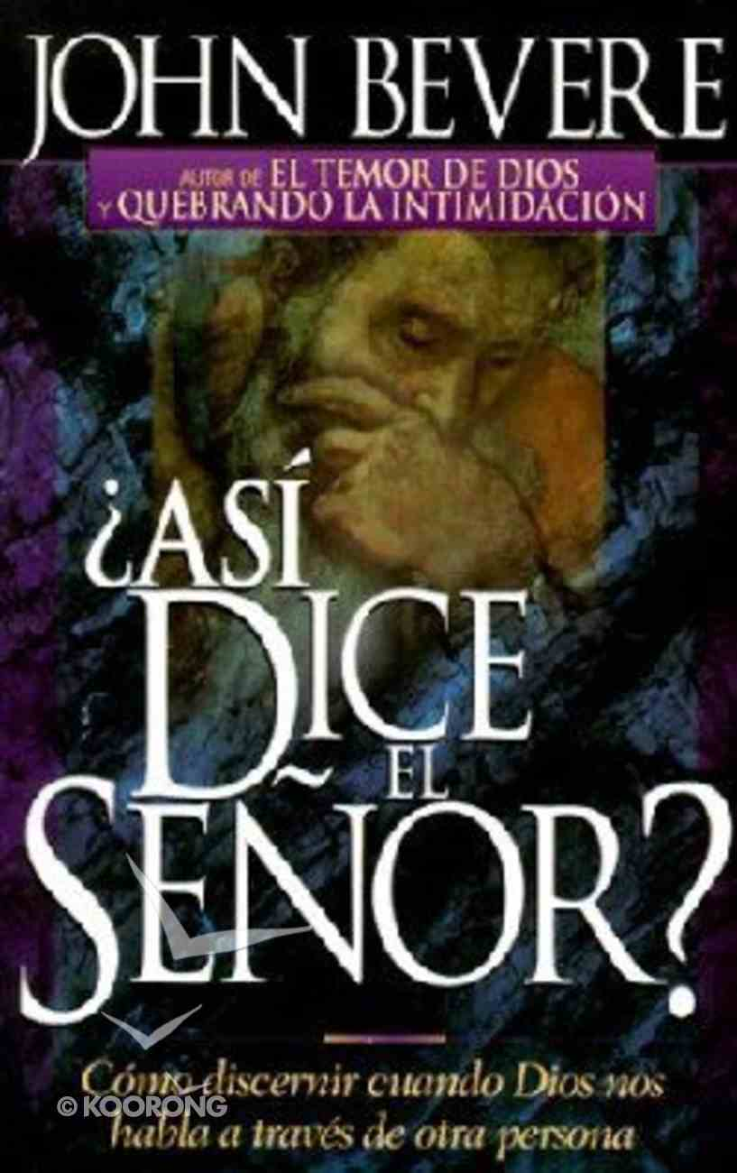 Asi Dice El Senor? (Thus Saith The Lord?) Paperback
