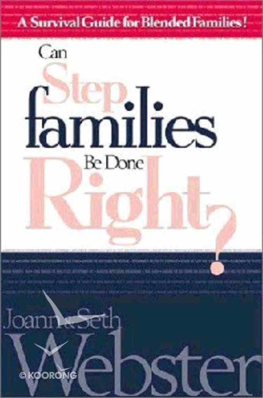 Can Step Families Be Done Right? Paperback