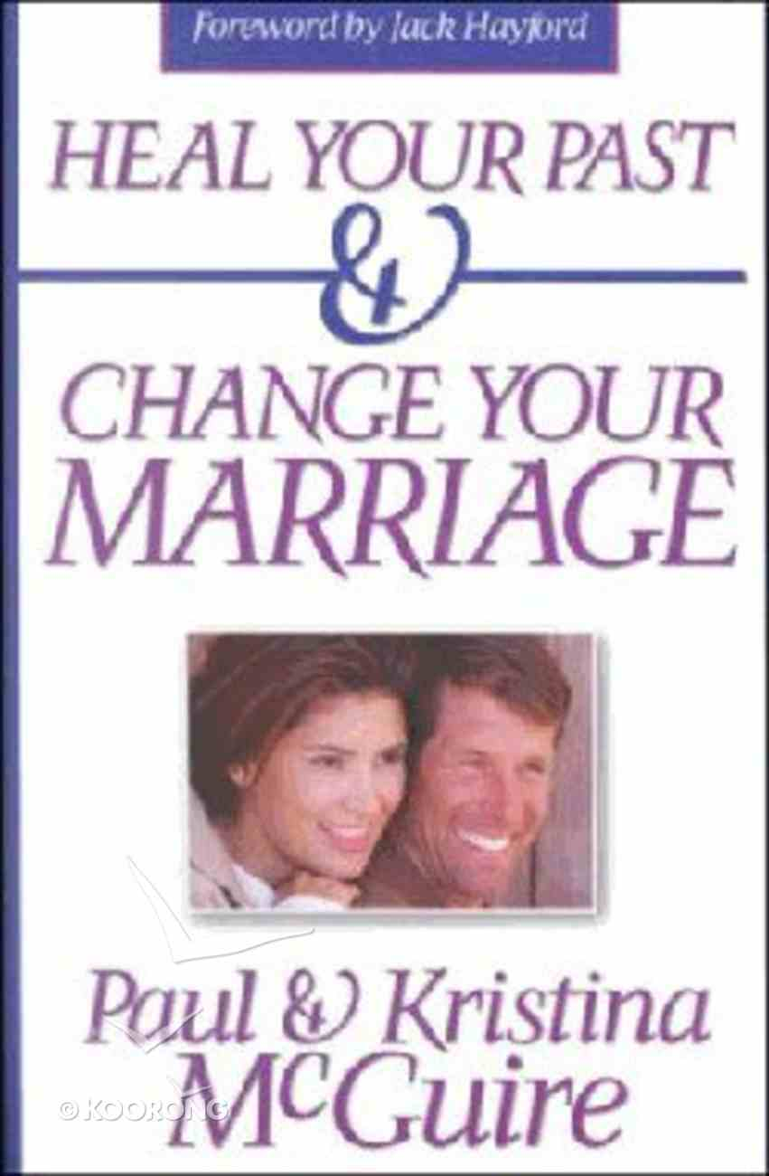 Heal Your Past & Change Your Marriage Paperback