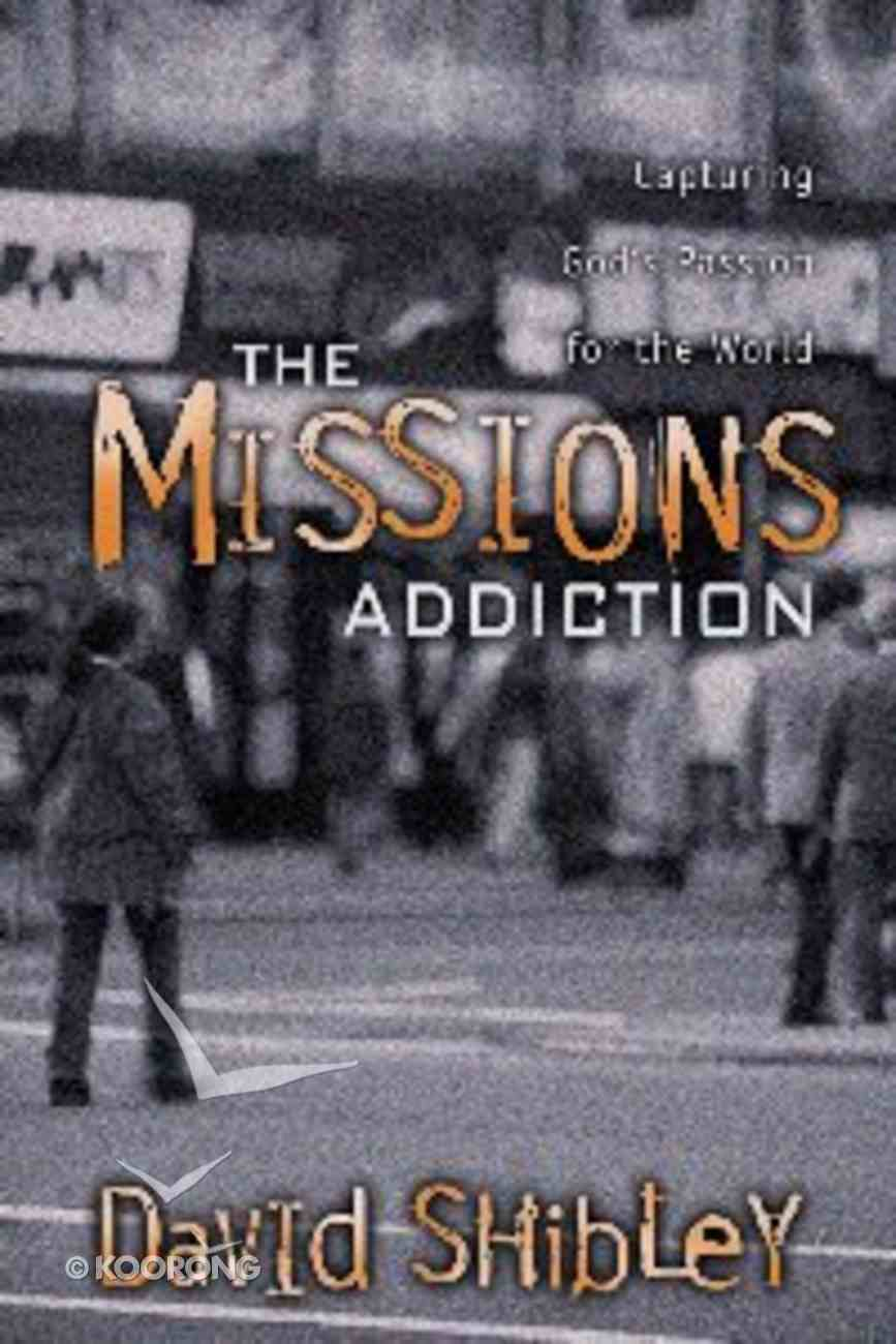 The Missions Addiction Paperback