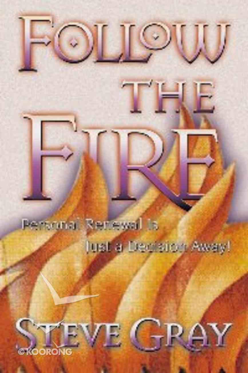 Follow the Fire Paperback