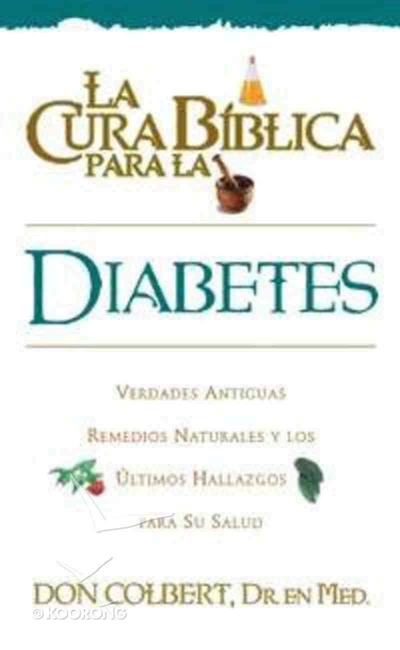 La Cura Biblica: Diabetes (Bible Cure: Diabetes) (Bible Cure Series) Paperback