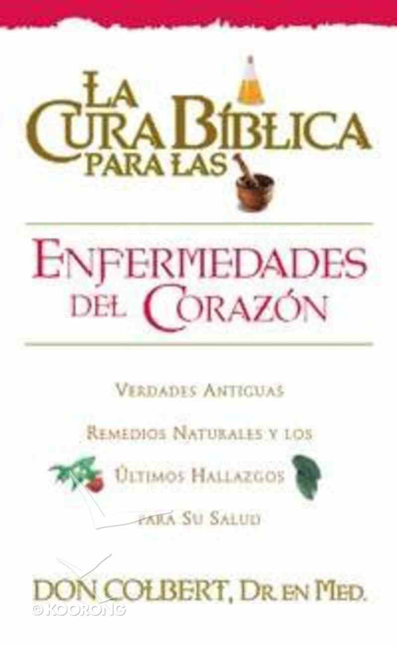 La Cura Biblica: Corazon (Bible Cure: Heart Disease) (Bible Cure Series) Paperback