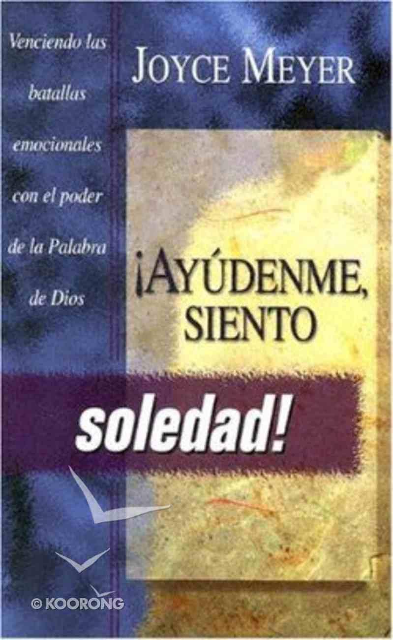Ayudenme, Siento Soledad! (Help Me - I'm Alone!) Paperback