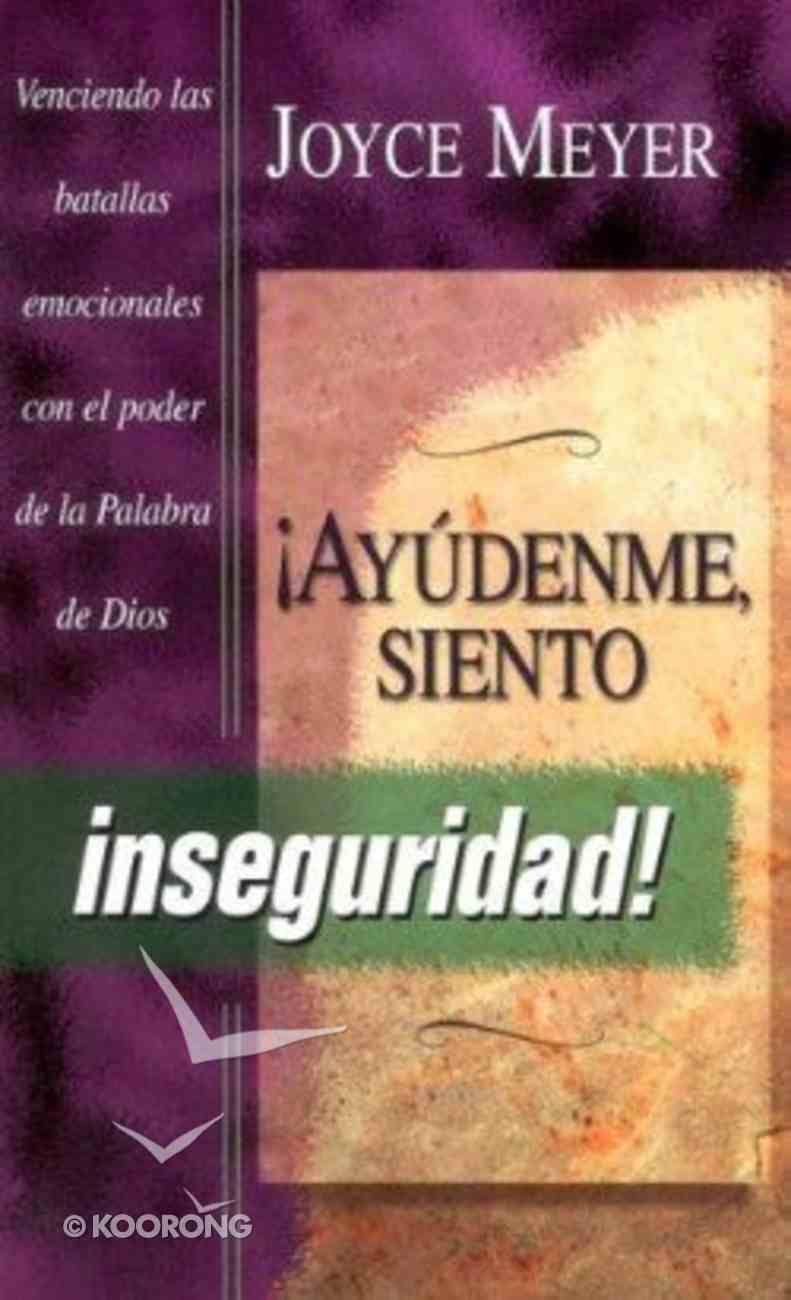 Ayudenme, Siento Inseguridad! (Help Me - I'm Insecure!) Paperback