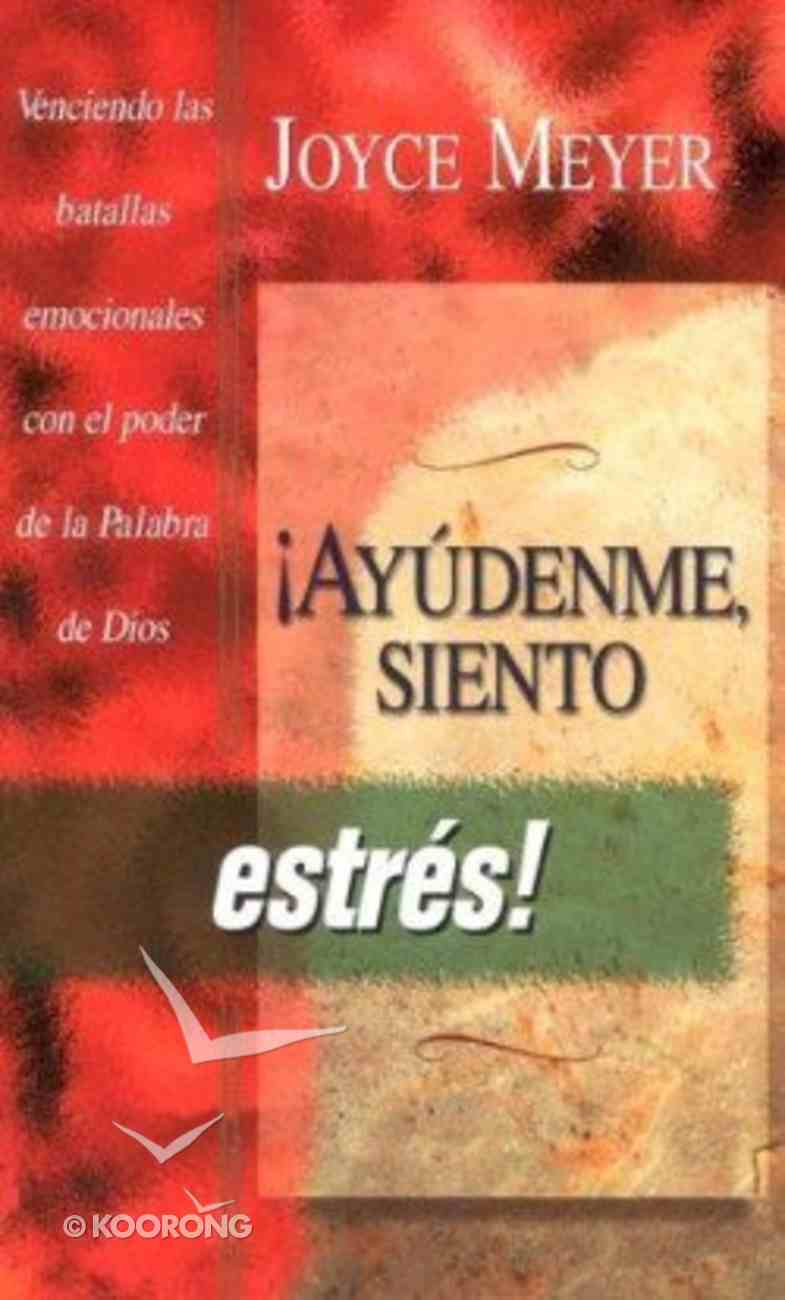 Ayudenme, Siento Estres! (Help Me - I'm Stressed!) Paperback