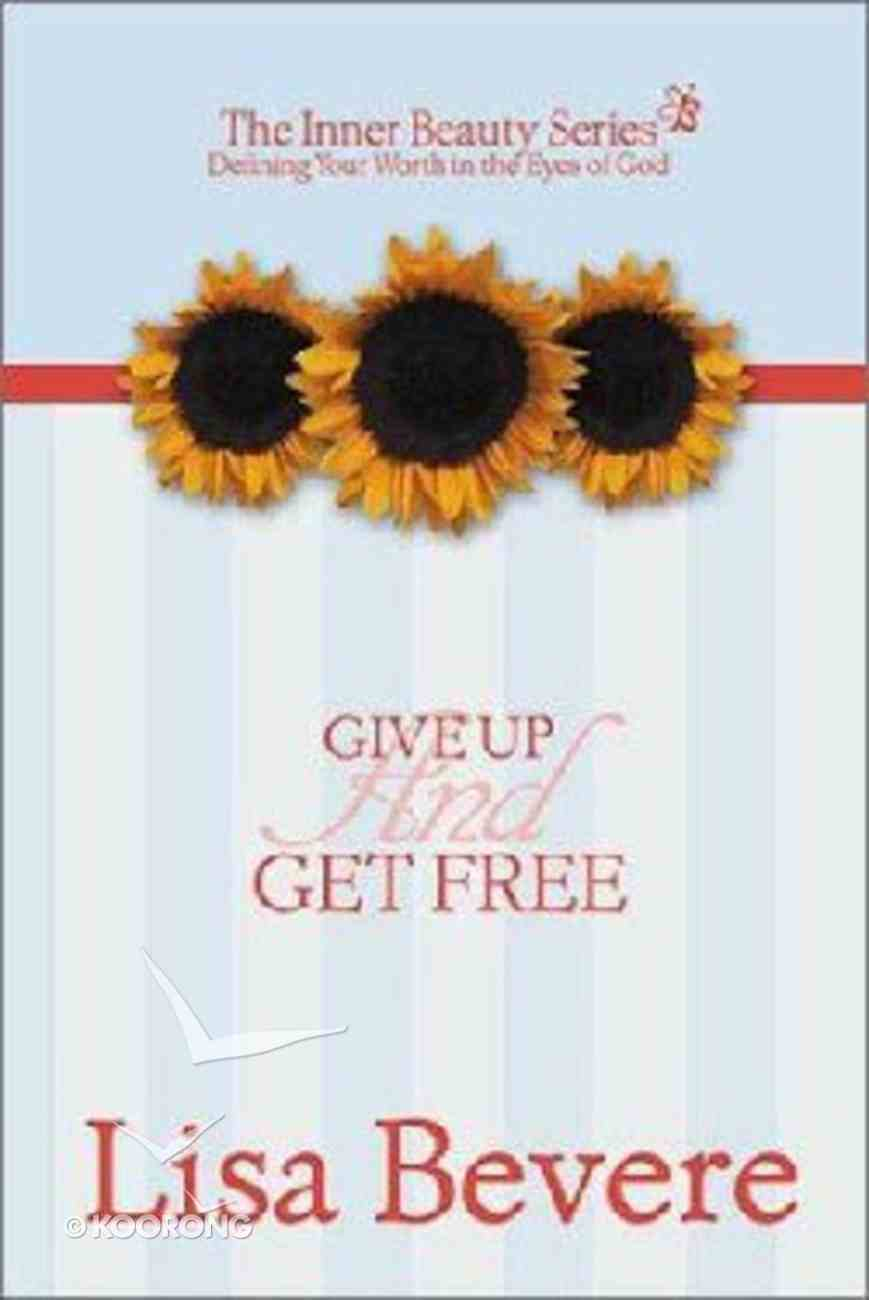 Inner Beauty: Give Up and Get Free Hardback