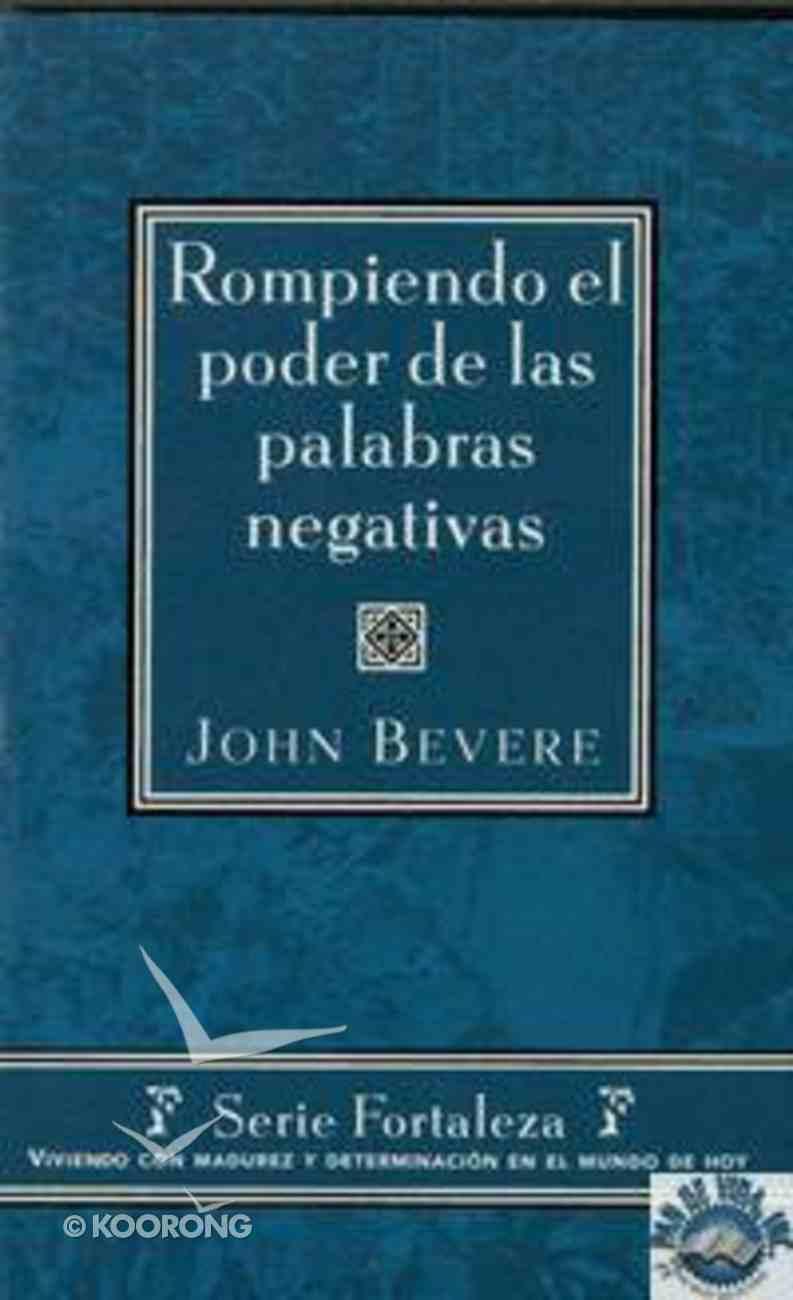 Rompiendo El Poder De Las Palabras Negativas (Break The Power Of Negative Words) Paperback