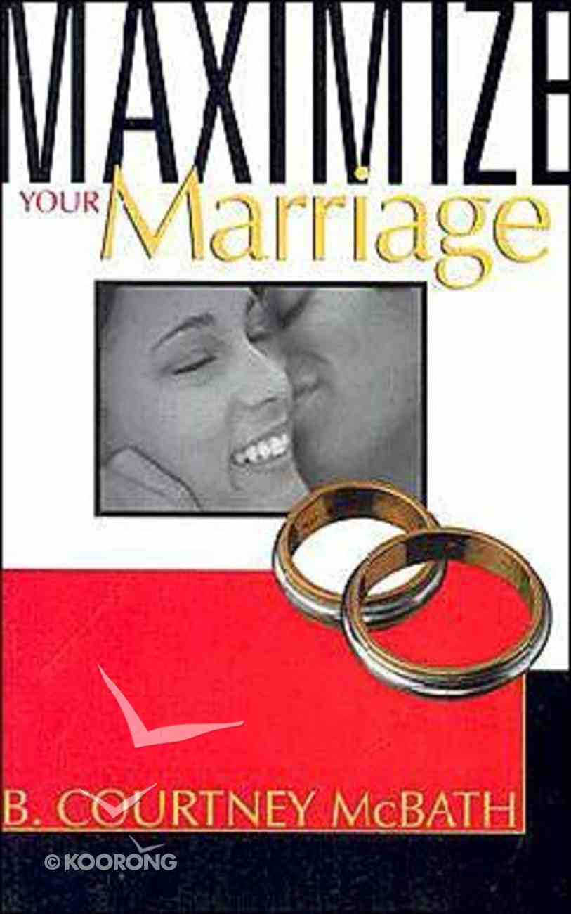 Maximize Your Marriage Paperback