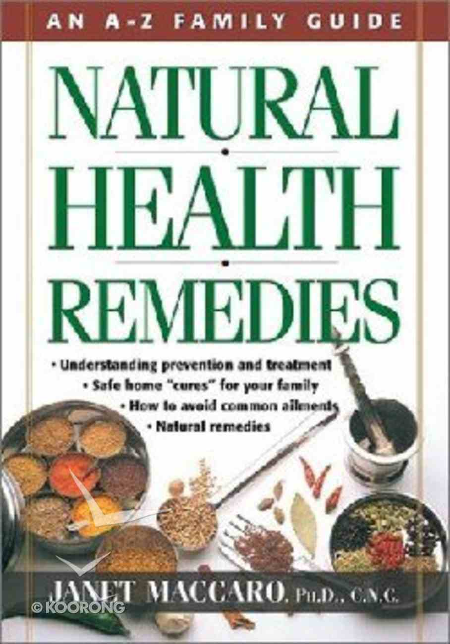 A-Z Family Guide: Natural Health Remedies Paperback