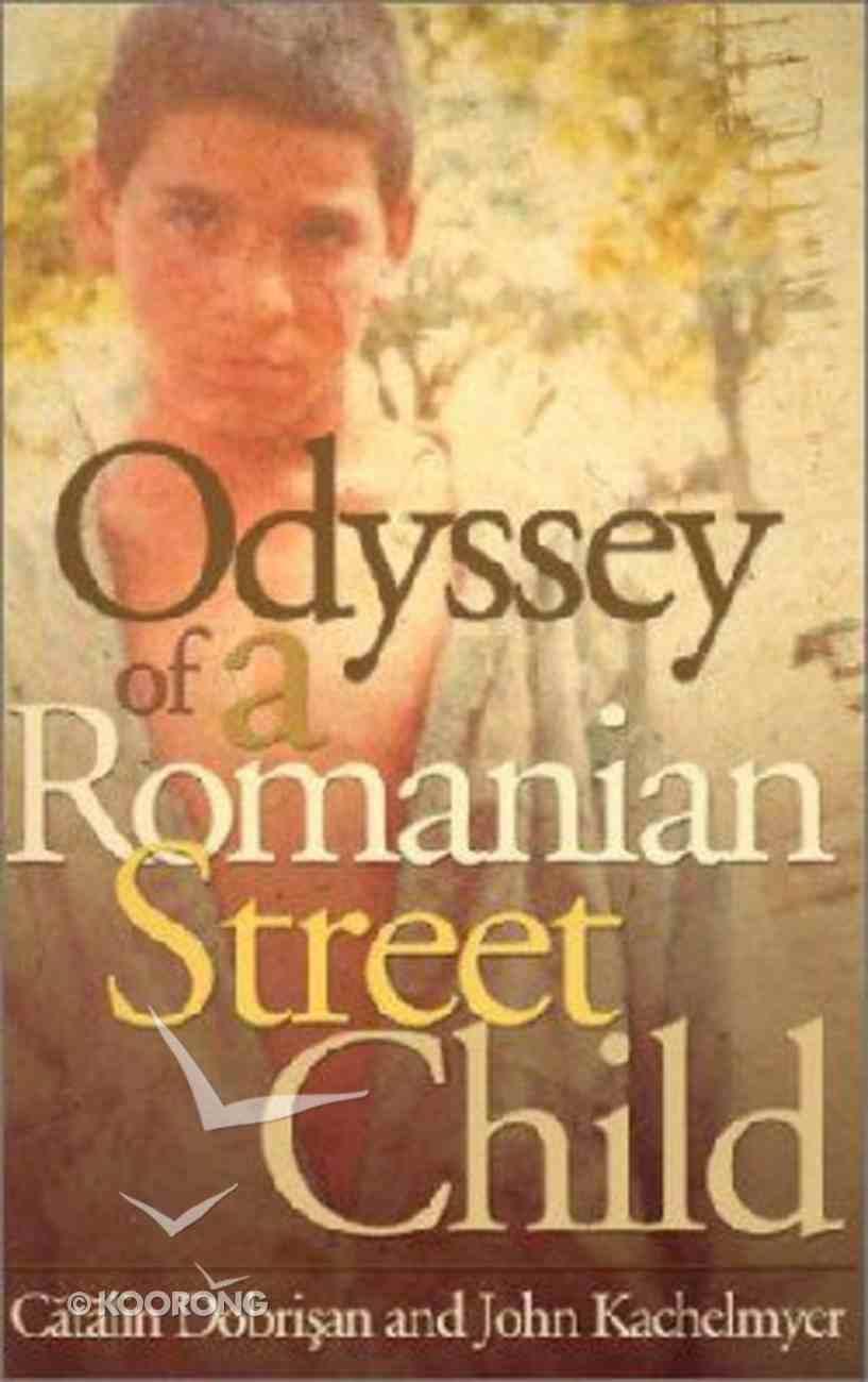 Odyssey of a Romanian Street Child Paperback
