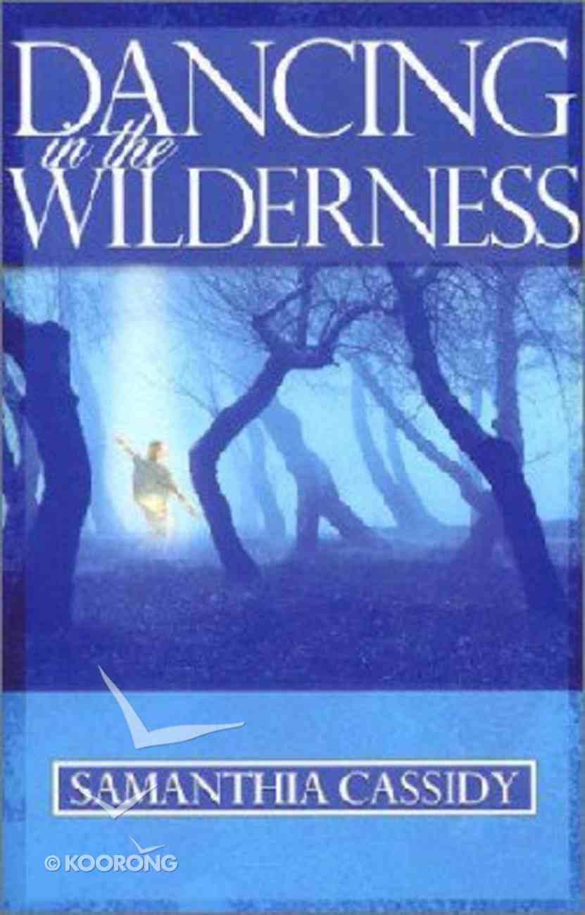 Dancing in the Wilderness Paperback