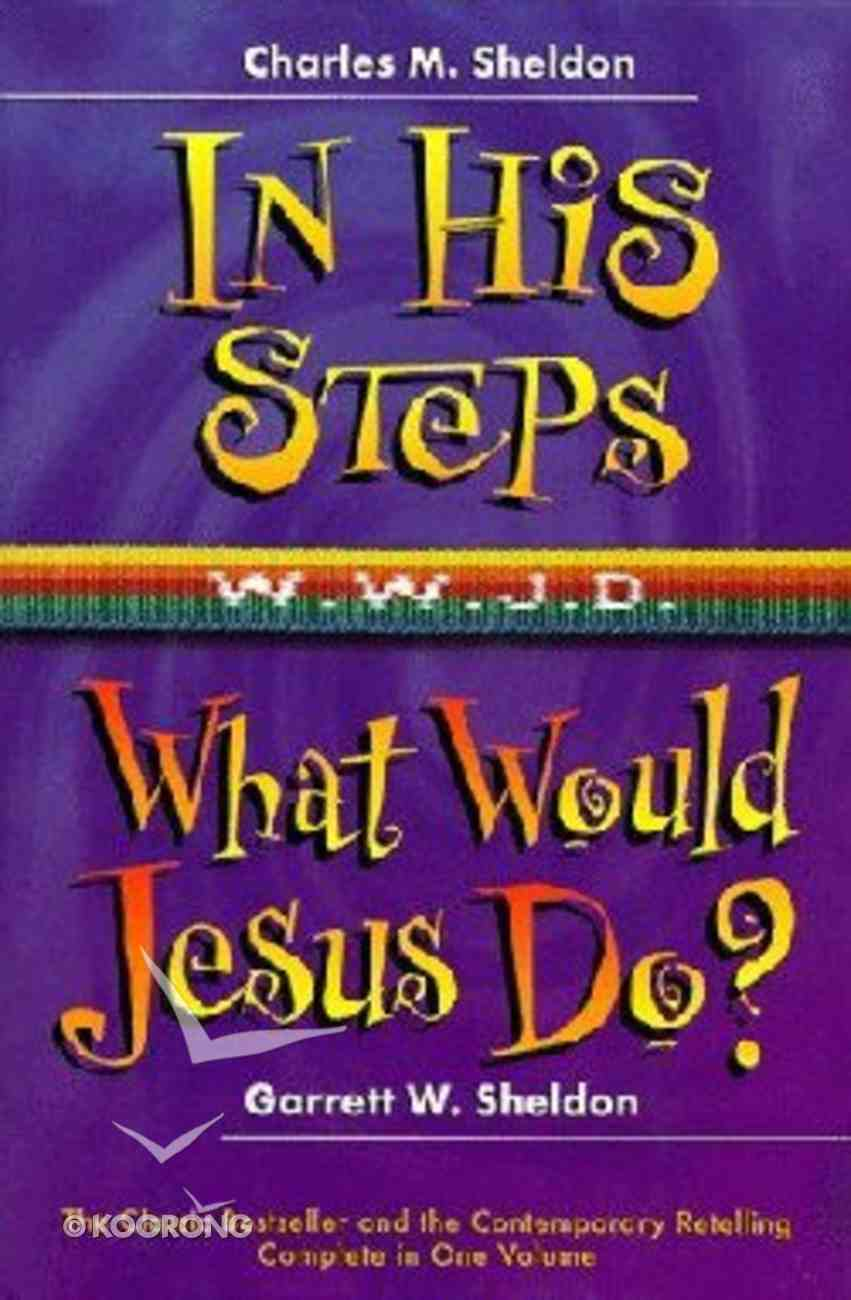 In His Steps & What Would Jesus Do? Hardback