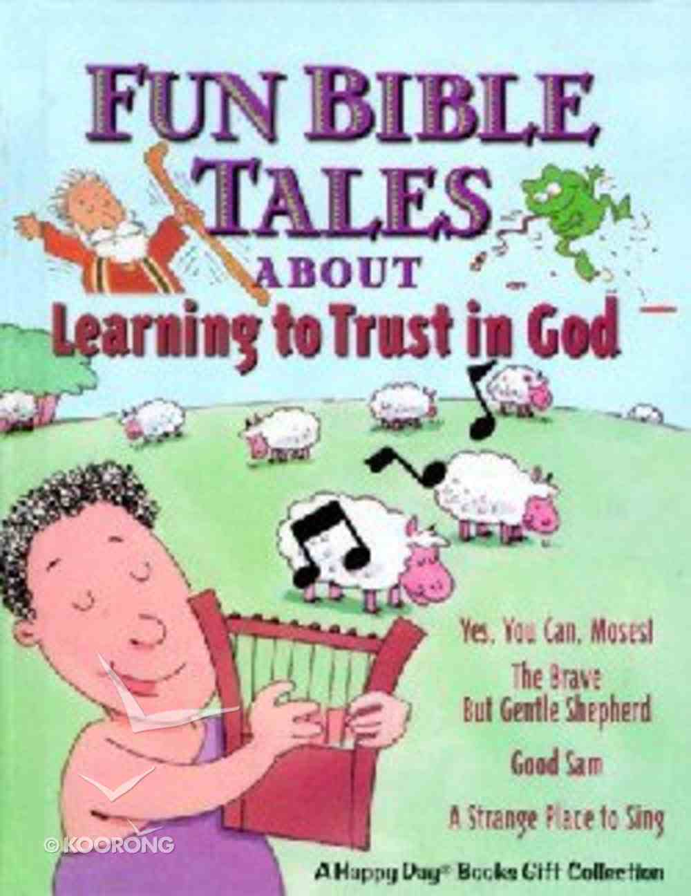 Fun Bible Tales About Learning to Trust God Hardback