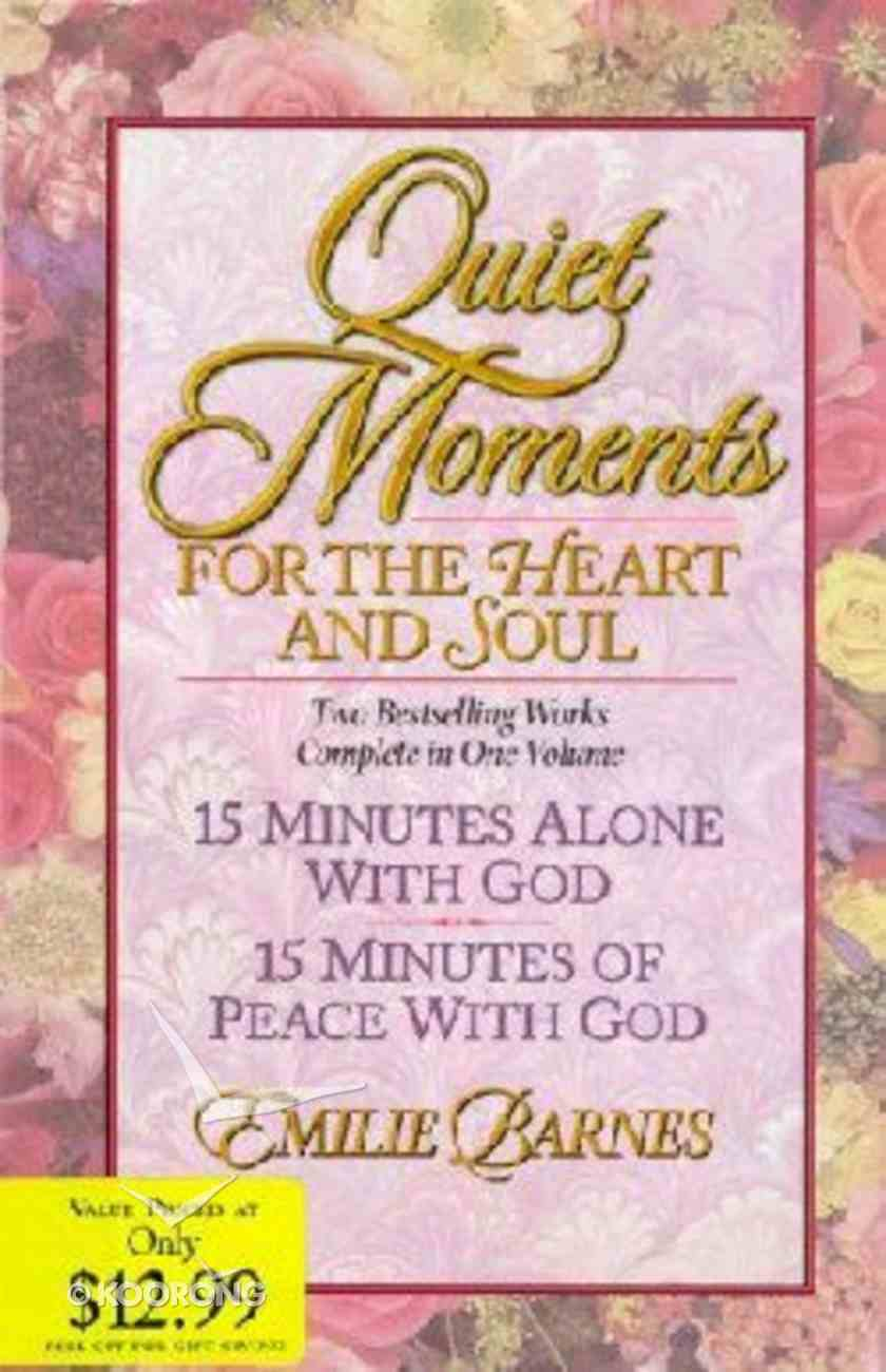 Quiet Moments For the Heart and Soul Hardback