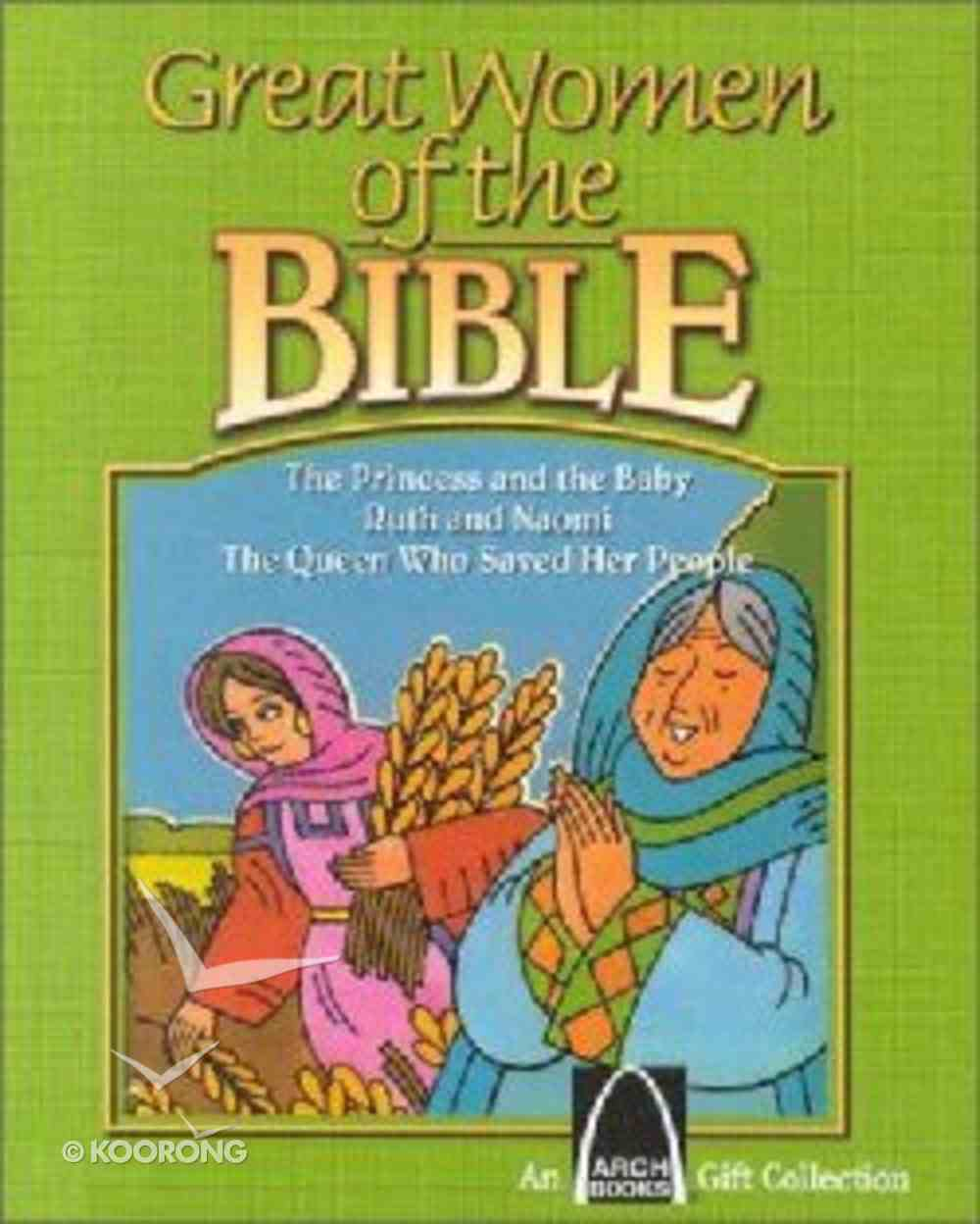 Great Women of the Bible (Arch Books Series) Hardback