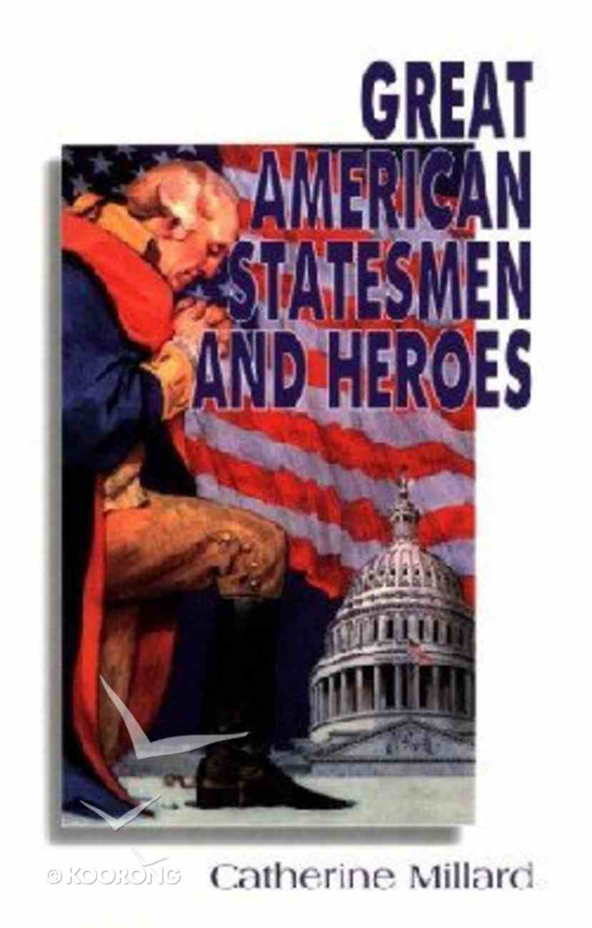 Great American Statesmen & Heroes Paperback