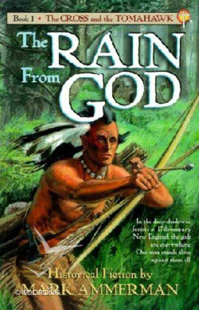 The Rain From God (#01 in Cross And The Tomahawk Series) Paperback