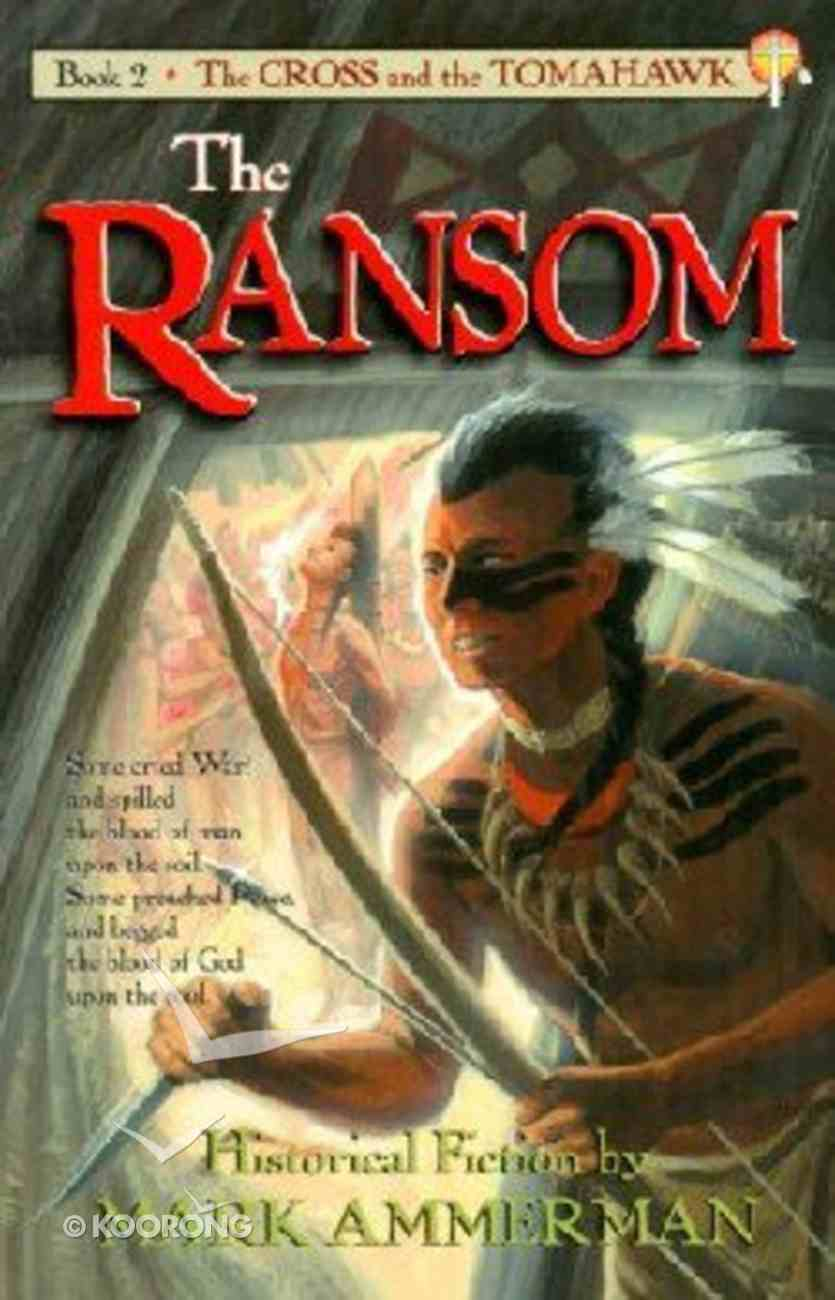 The Ransom (#02 in Cross And The Tomahawk Series) Paperback