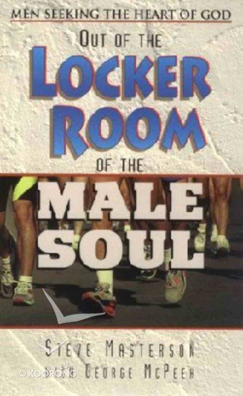 Out of the Locker Room of the Male Soul Paperback