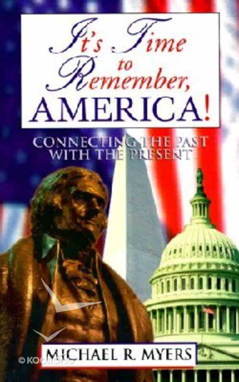 It's Time to Remember America! Paperback