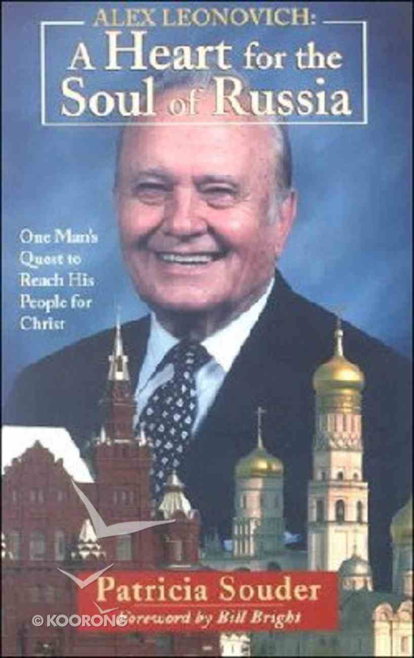 Alex Leonovich: A Heart For the Soul of Russia Paperback