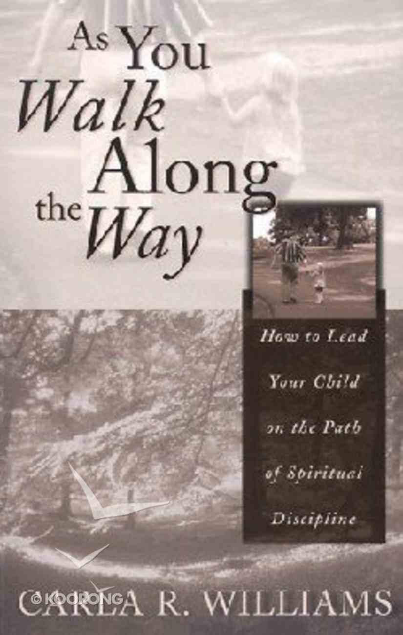 As You Walk Along the Way Paperback