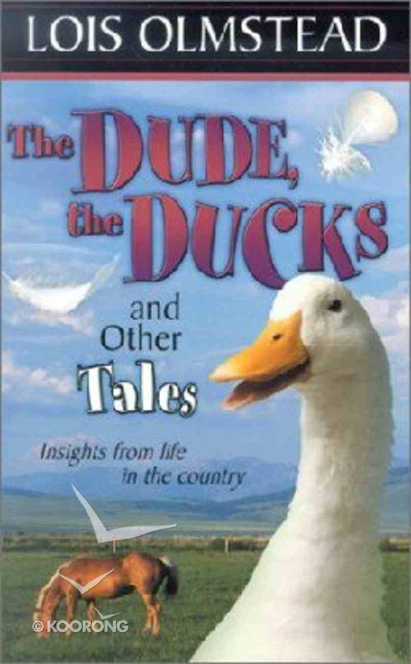 Dude, the Ducks and Other Tales, the Paperback