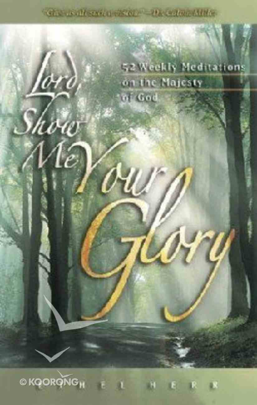 Lord Show Me Your Glory Paperback