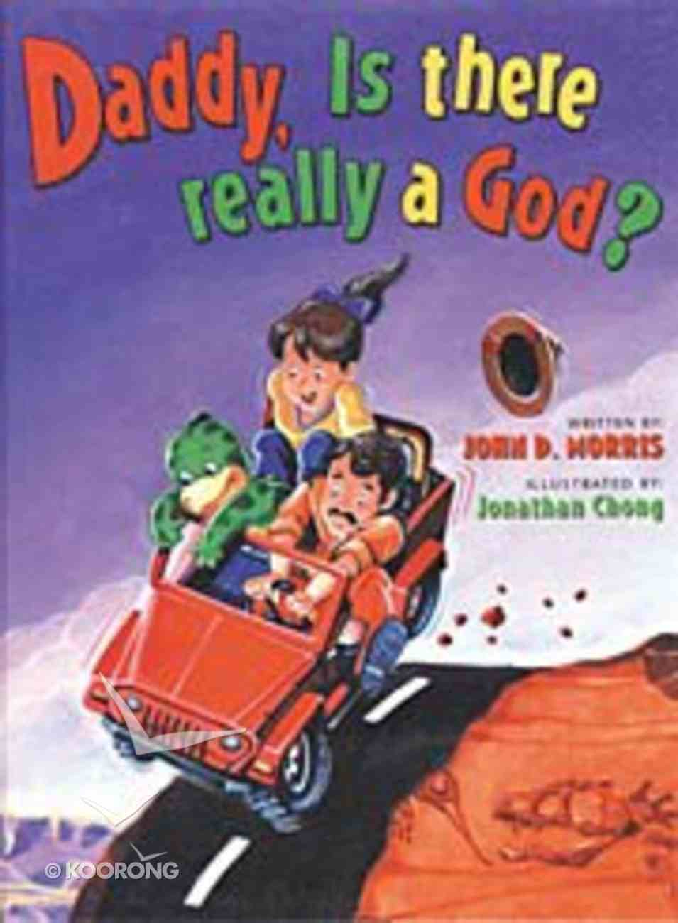 Daddy, is There Really a God? (Dj And Tracker John Series) Hardback